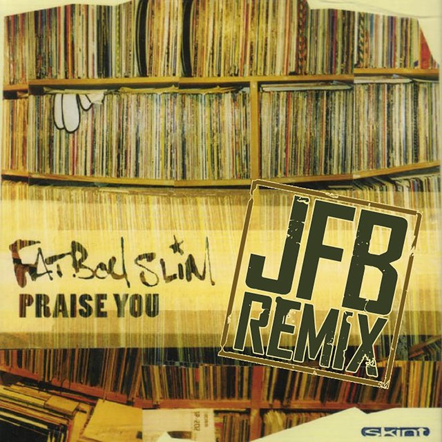 Praise You (JFB the Remixes)