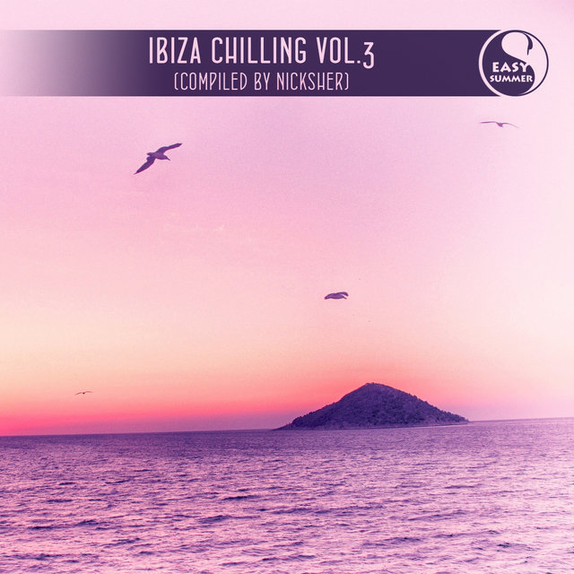 Ibiza Chilling, Vol. 3 (Compiled By Nicksher)