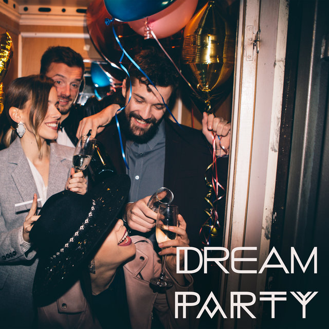 Dream Party: Best Dance Chillout Music of 2020