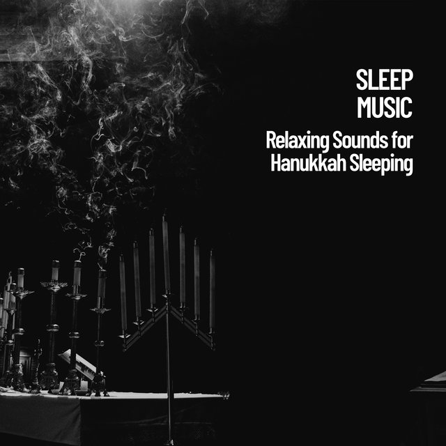 Sleep Music: Relaxing Sounds for Hanukkah Sleeping