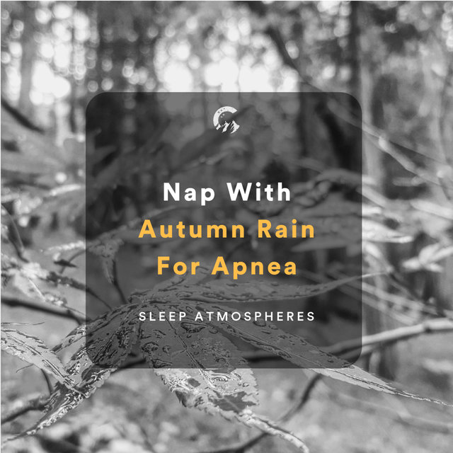 Nap With Autumn Rain For Apnea