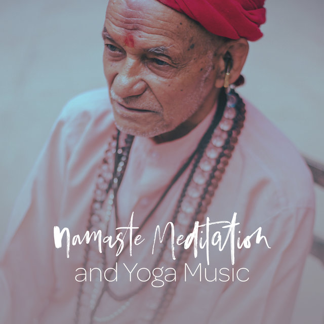Namaste Meditation and Yoga Music