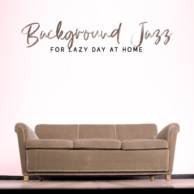 Background Jazz for Lazy Day at Home