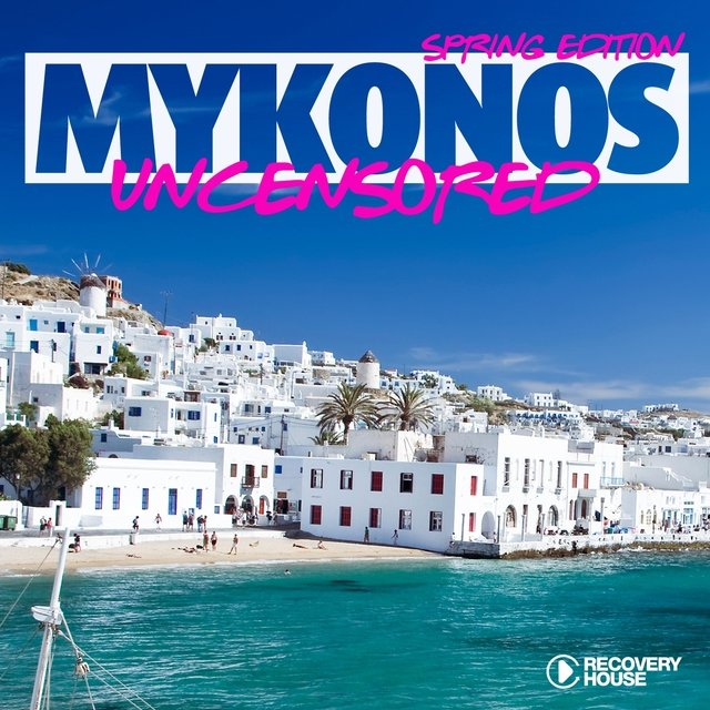 Mykonos Uncensored - Spring Edition