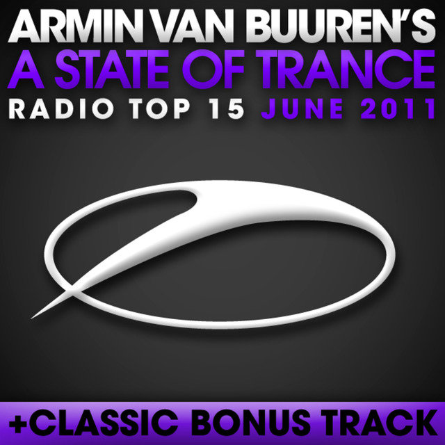A State Of Trance Radio Top 15 - June 2011