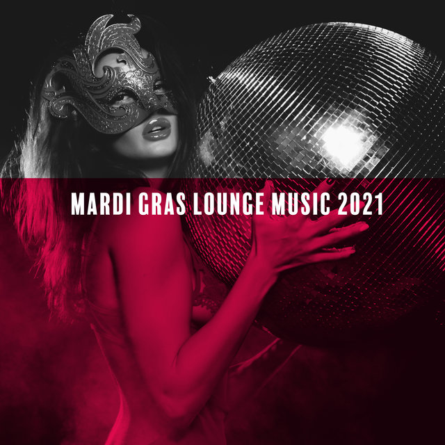 Mardi Gras Lounge Music 2021