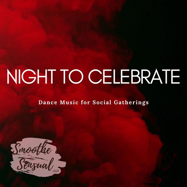 Night To Celebrate - Dance Music For Social Gatherings