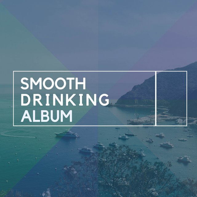 Smooth Drinking Album