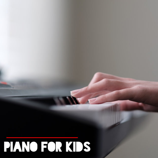 Piano For Kids - The Best Collection Of Relaxing Music For The Youngest 2020