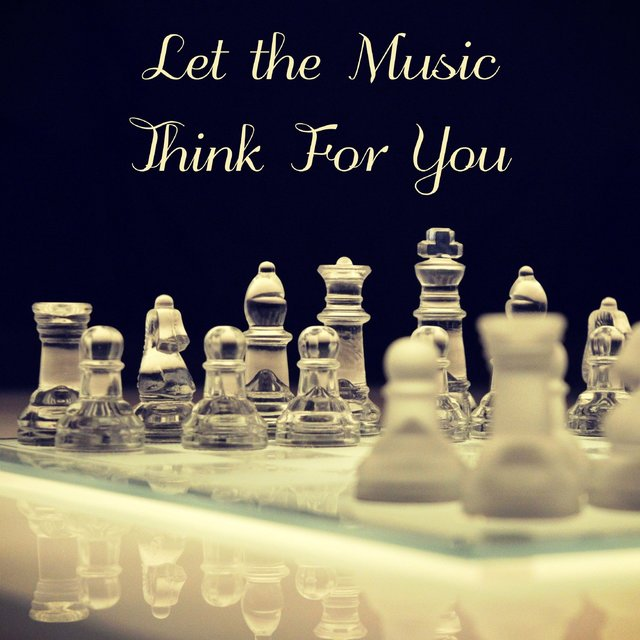 Let the Music Think for You