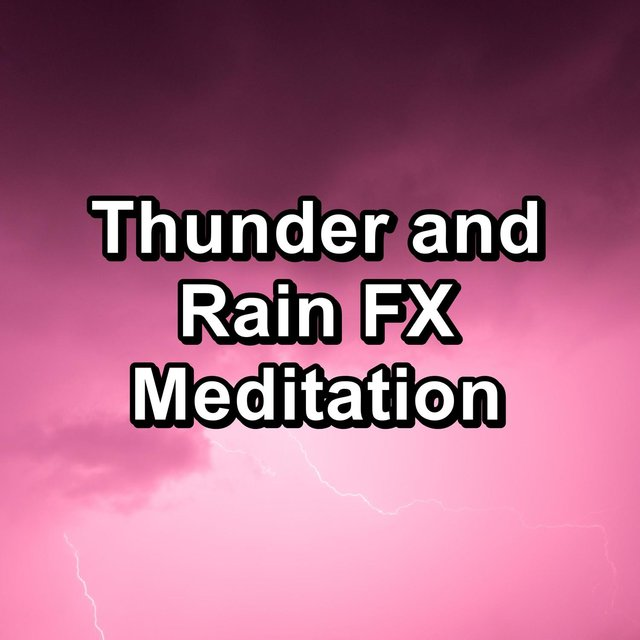 Thunder and Rain FX Meditation