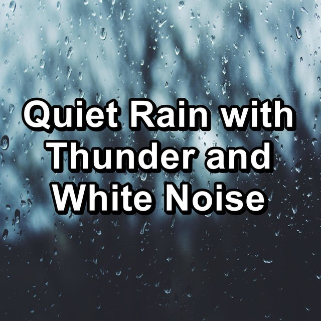 Quiet Rain with Thunder and White Noise
