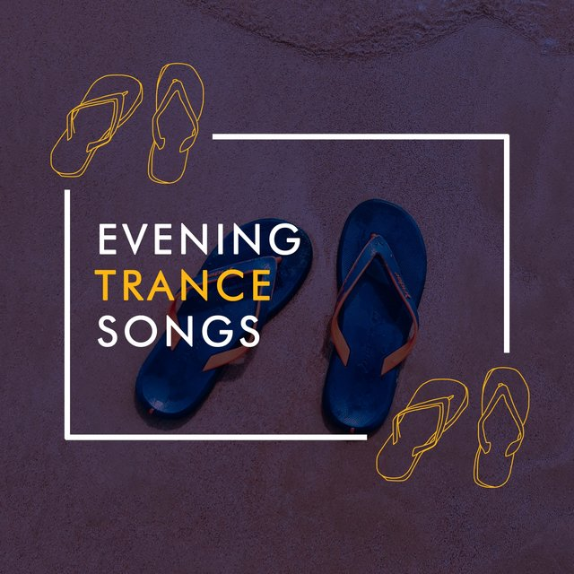 Evening Trance Songs