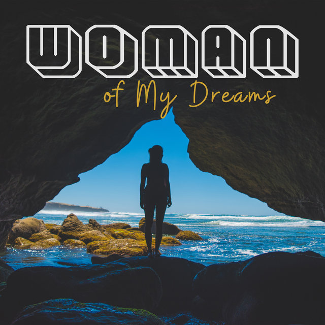 Woman of My Dreams – Light, Romantic Jazz Songs for All Those in Love and Looking for True Love