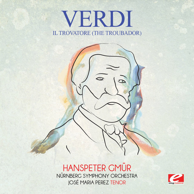 Verdi: Il Trovatore (The Troubador) [Digitally Remastered]