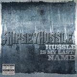 Hussle Is My Last Name (Explicit Album Version)
