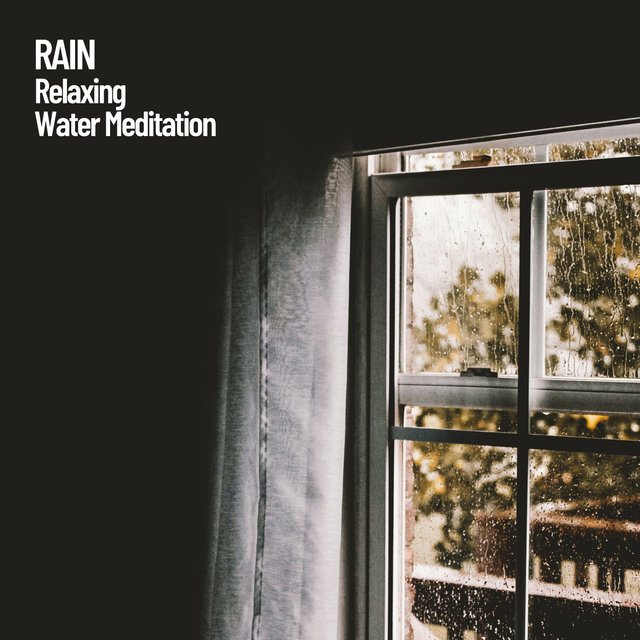Rain: Relaxing Water Meditation