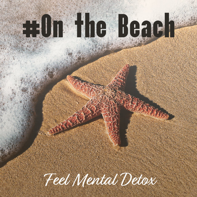 #On the Beach: Feel Mental Detox