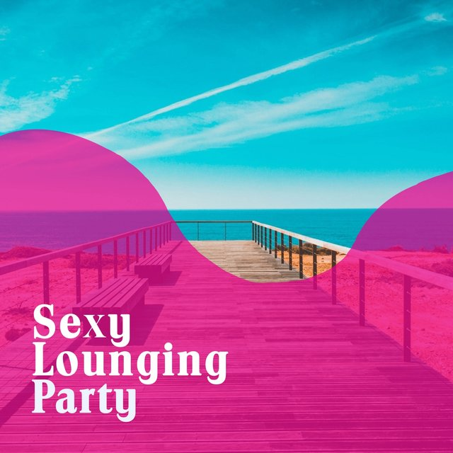 Sexy Lounging Party