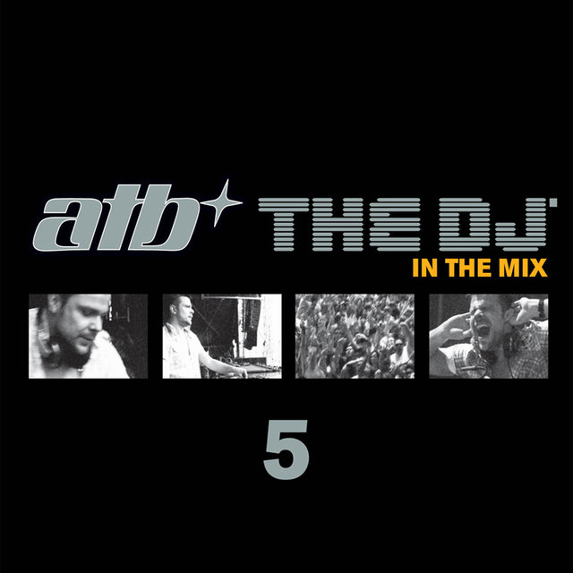 ATB the DJ, Vol. 5: In the Mix