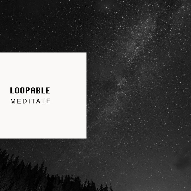 # 1 Album: Loopable Meditate