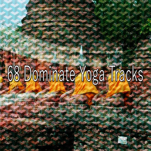 68 Dominate Yoga Tracks