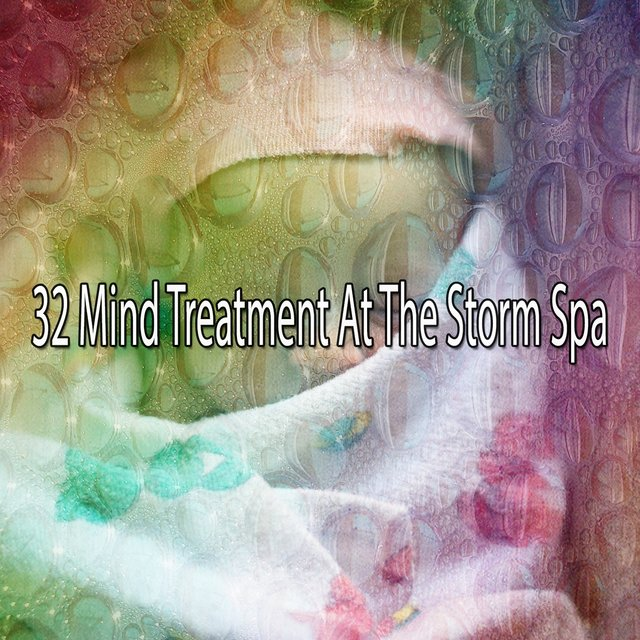 32 Mind Treatment at the Storm Spa