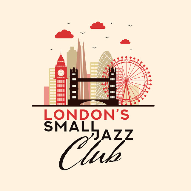 London's Small Jazz Club: 2019 Fresh Instrumental Smooth Jazz Music for Jazz Clubs, Restaurants or Cafes, Positive Vibes for Good Time Spending, Soft Melodies Played on Piano, Guitar & Contrabass