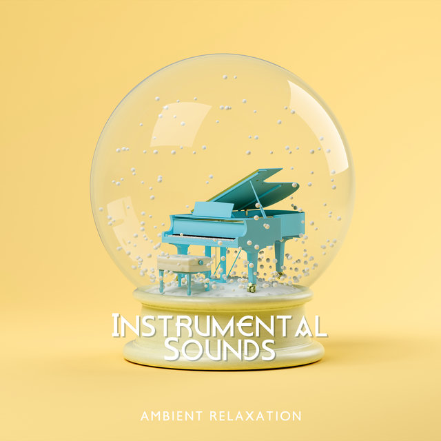 Instrumental Sounds: Ambient Relaxation