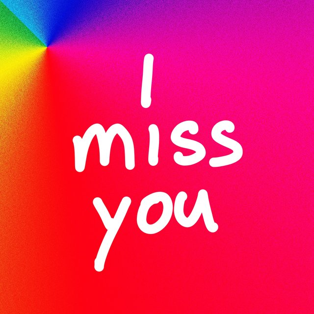 ~I MISS YOU~