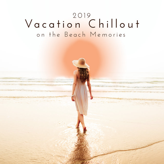 2019 Vacation Chillout on the Beach Memories