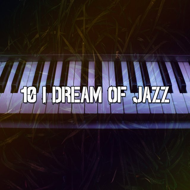 10 I Dream of Jazz