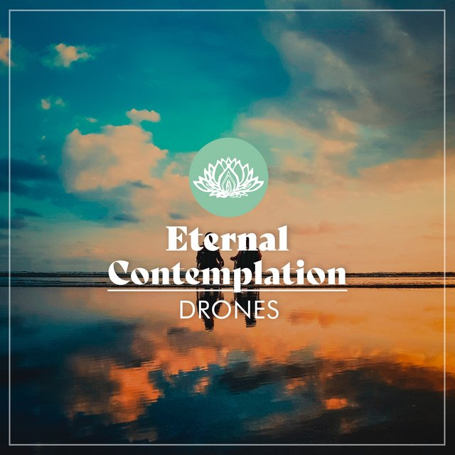 Eternal Contemplation Drones