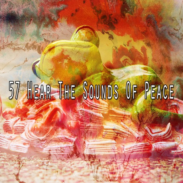 57 Hear the Sounds Of Peace