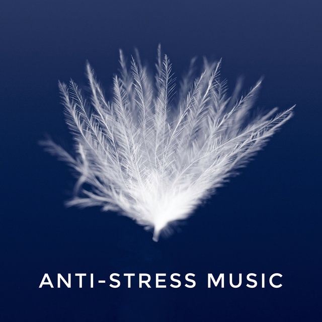 Anti-Stress Music: Calm Down, Take a Deep Breath and Get Some Fresh Air with Anti Stress Music Zone, New Age Anti Stress Universe and Meditation & Stress Relief Therapy