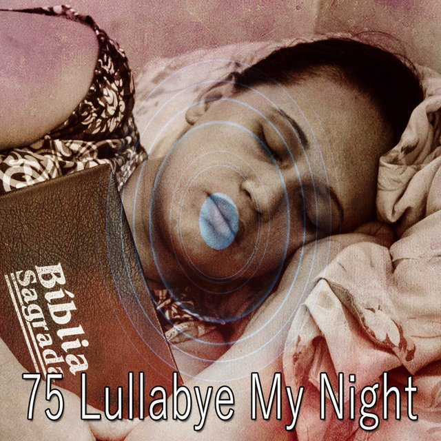 75 Lullabye My Night