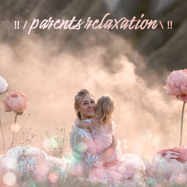 !! / parents relaxation \ !!