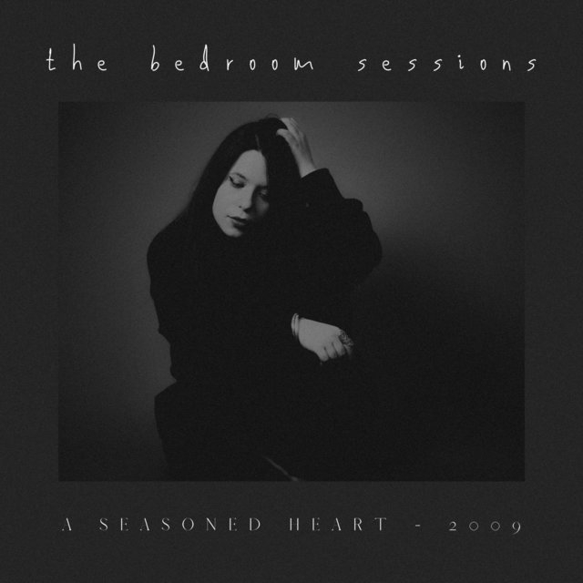 The Bedroom Sessions | A Seasoned Heart (2009)