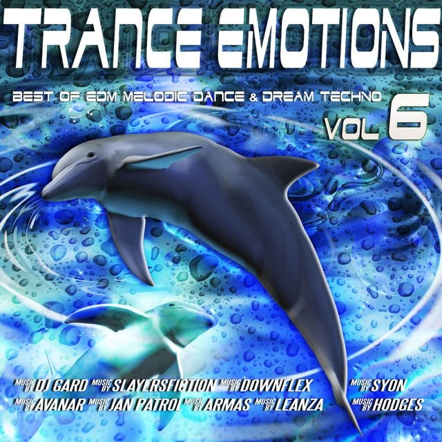 Trance Emotions, Vol. 6 - Best of EDM, Melodic Dance & Dream Techno 2015