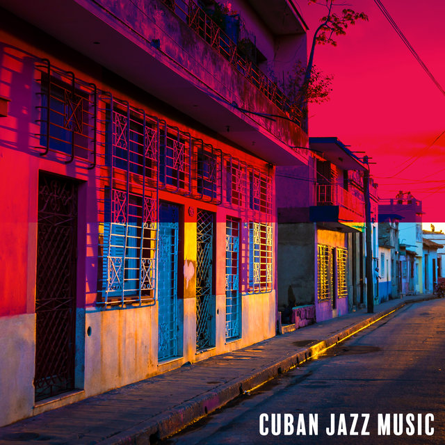 Cuban Jazz Music: Compilation of Latin Instrumental Music
