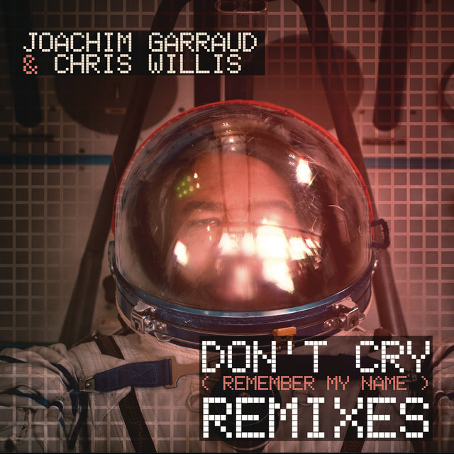 Don't Cry (Remember My Name) (Remixes)