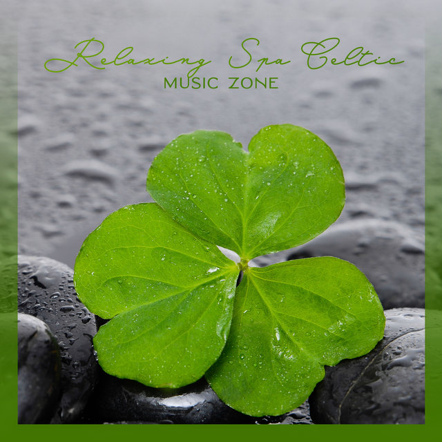 Relaxing Spa Celtic Music Zone