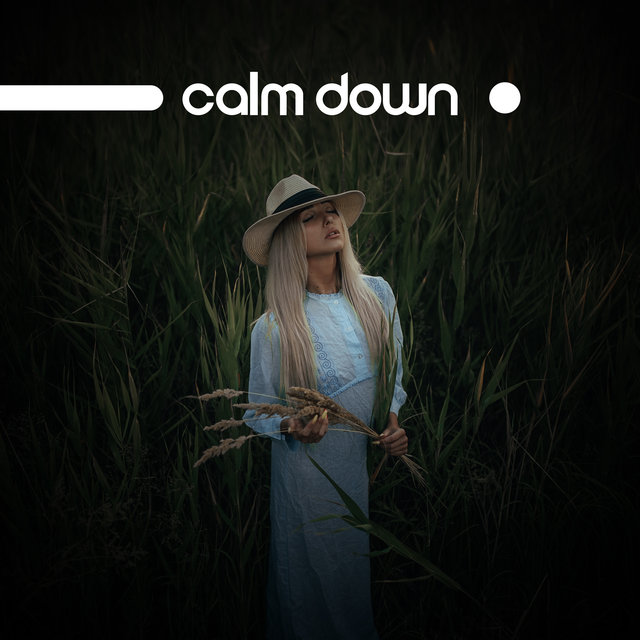 Calm Down – Relaxing Zone Full of Healing Music, Harmony and Balance
