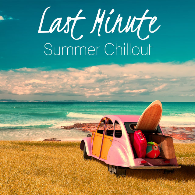 Last Minute Summer Chillout - Pure Relaxation Zone, Free Time, Total Comfort, Holiday House, Places and Faces, Under the Palms