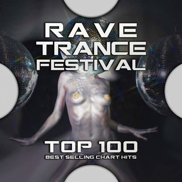 Rave Trance Festival Top 100 Best Selling Chart Hits