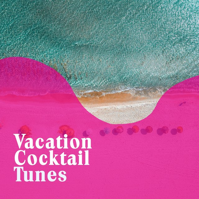 Vacation Cocktail Tunes