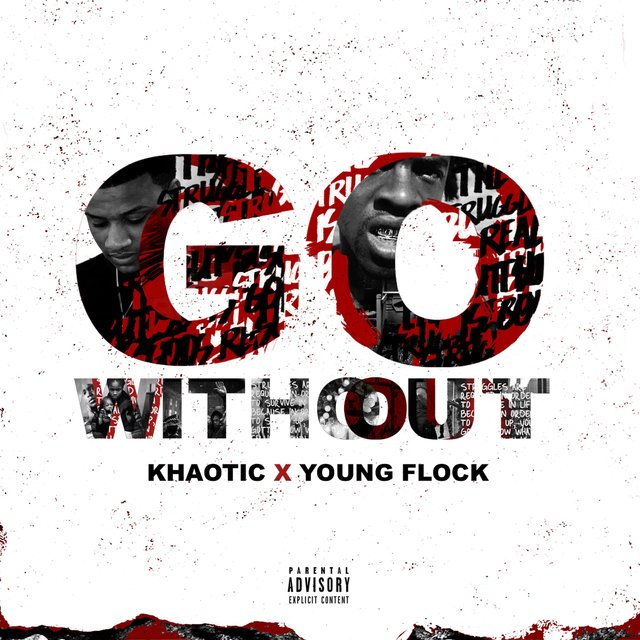 Go Without (feat. Young Flock)