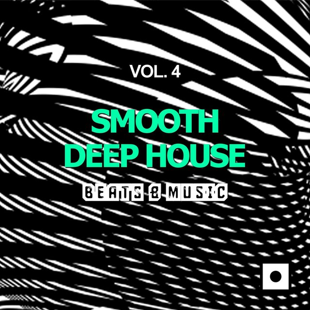 Smooth Deep House, Vol. 4 (Beats & Music)