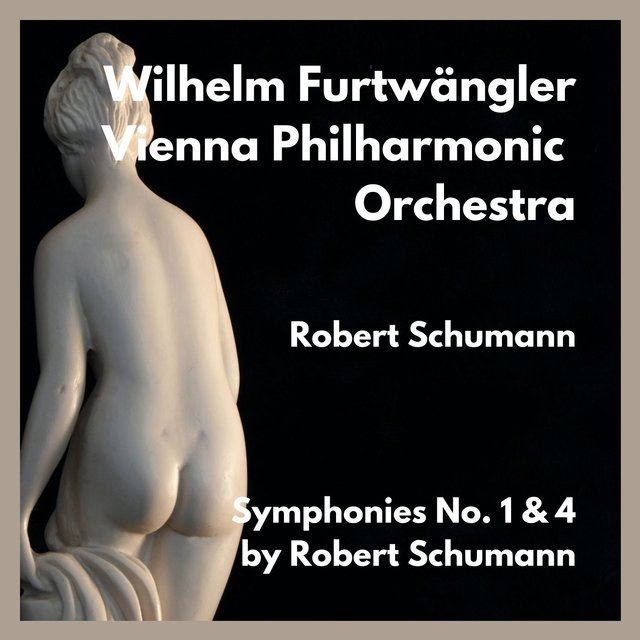 Symphonies No. 1 & 4 by Robert Schumann