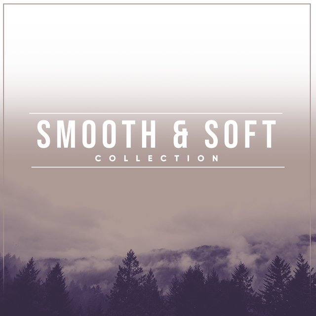# Smooth & Soft Collection